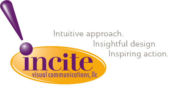 Incite Visual Communications. Intuituve approach. Insightful design. Inspiring results. WBENC certified Woman Owned Business